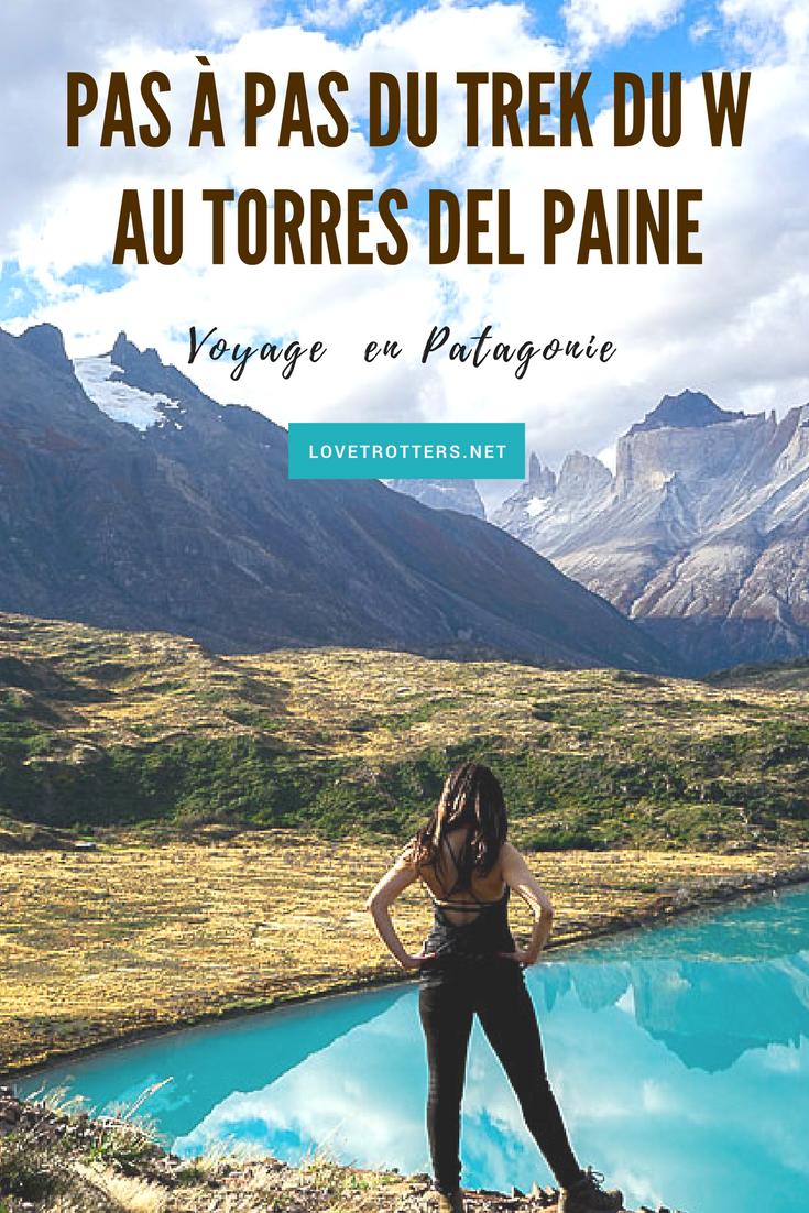Pas à pas du trek du W au Torres del Paine en Patagonie