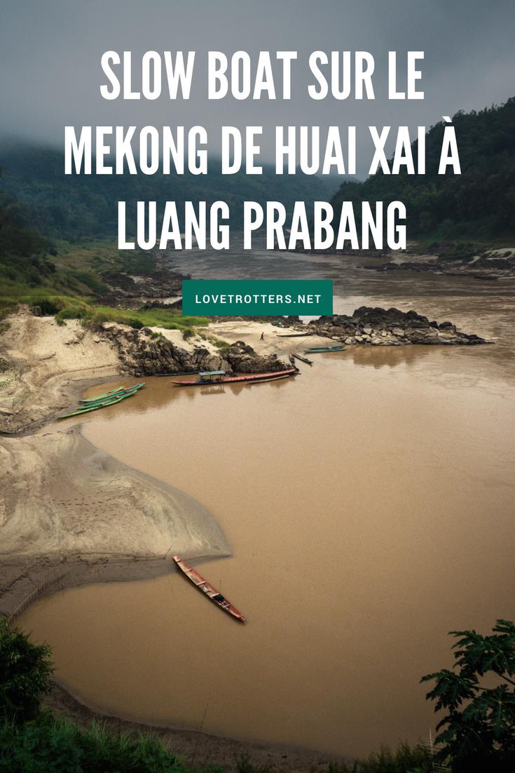 voyage en slow boat de Huay Xai à Luang Prabang pour traverser la frontière entre la Thailande et le Laos