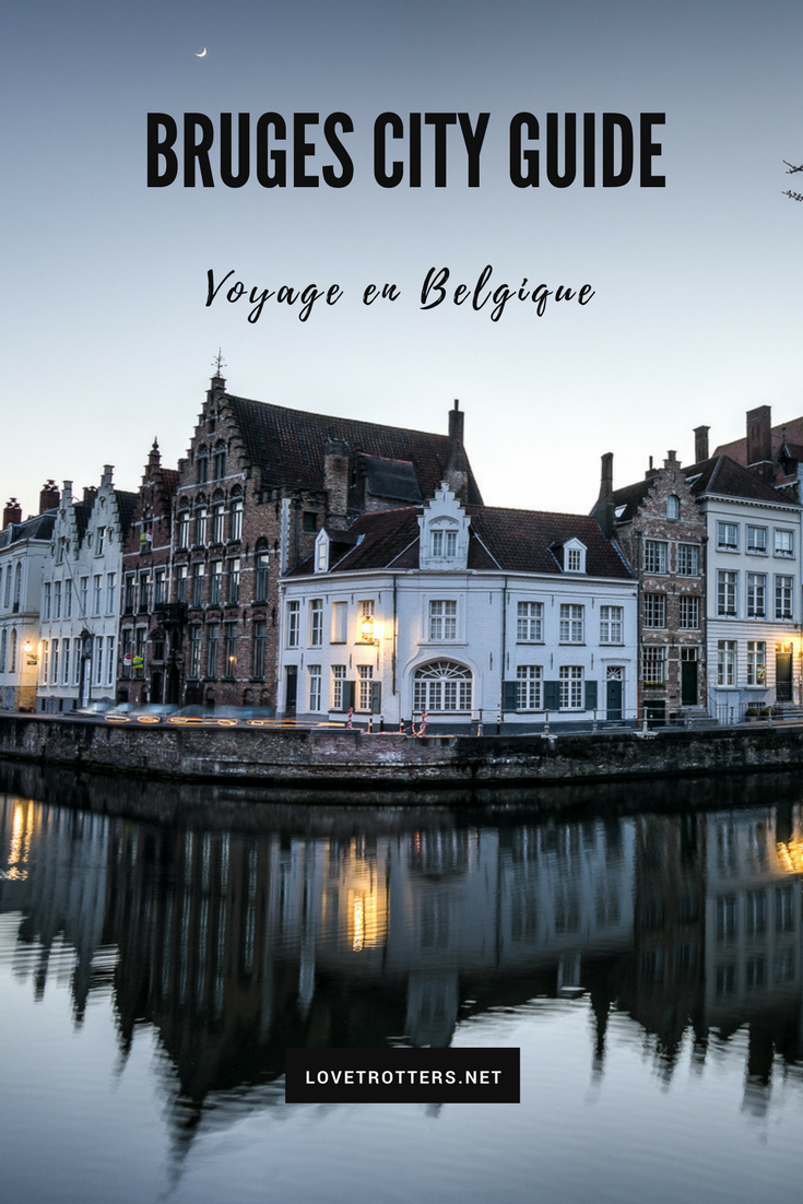 Que faire à Bruges ? Bruges city guide